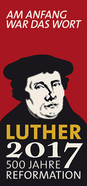 Logo for the anniversary of the Reformation: In the Beginning was the Word: Luther 2017 – 500 years of Reformation.